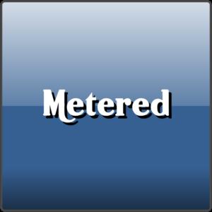 Metered
